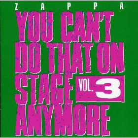 Frank Zappa (1940-1993) - You Cant Do That On Stage Anymore Vol. 3