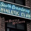The Bottle Rockets - South Broadway Athletic Club - Blue...