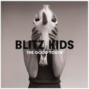 Blitz Kids - The Good Youth